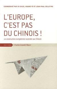 L'Europe, c'est pas du chinois !