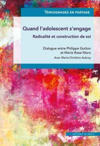 Quand l'adolescent s'engage : radicalité et construction de soi