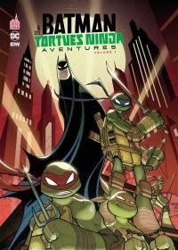 Batman & les Tortues ninja : aventures. Volume 1