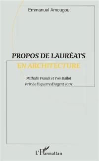 Propos de lauréats en architecture : Nathalie Franck et Yves Ballot, prix de l'Equerre d'argent 2007
