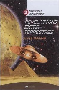 Civilisations extraterrestres. Volume 2, Révélations extraterrestres