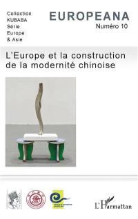 Europeana. n° 10, L'Europe et la construction de la modernité chinoise