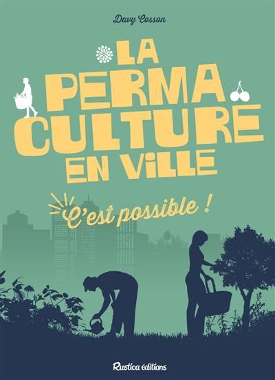 La permaculture en ville, c'est possible