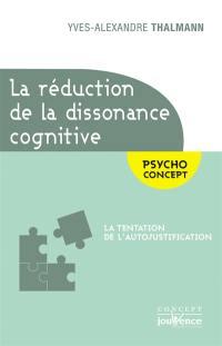 La réduction de la dissonance cognitive : la tentation de l'autojustification