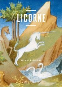 Licorne : animal fabuleux