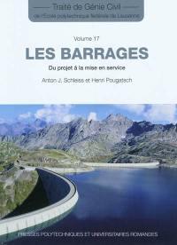 Traité de génie civil de l'Ecole polytechnique fédérale de Lausanne. Volume 17, Les barrages : du projet à la mise en service