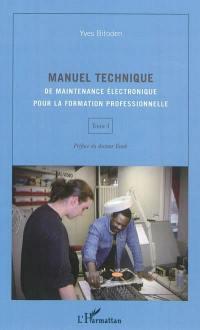 Manuel technique de maintenance électronique pour la formation professionnelle. Volume 1, Manuel technique de maintenance électronique pour la formation professionnelle
