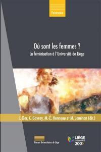 Où sont les femmes ? : la féminisation à l'Université de Liège