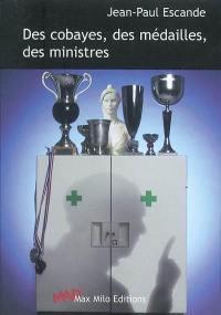 Des cobayes, des médailles, des ministres : contre une course à l'expérimentation humaine