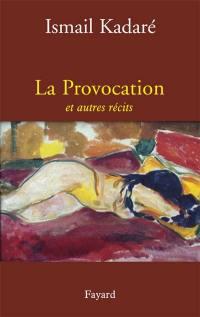 La provocation : et autres récits