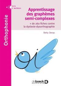 Apprentissage des graphèmes semi-complexes : + de 260 fiches contre la dyslexie-dysorthographie