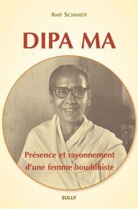 Dipa Ma : présence et rayonnement d'une femme bouddhiste