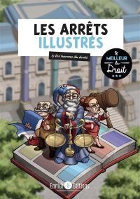 Les arrêts illustrés : by les barons du droit