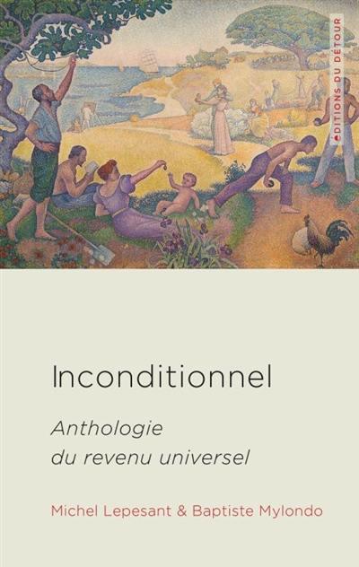 Inconditionnel : anthologie du revenu universel