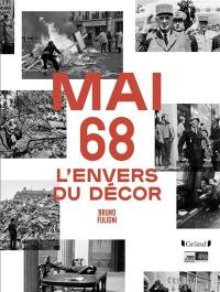 Mai 68 : l'envers du décor