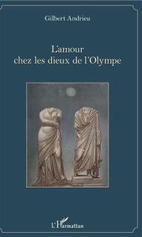 L'amour chez les dieux de l'Olympe