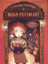 L'étrange boutique de Miss Potimary. Volume 1, La boîte à secrets