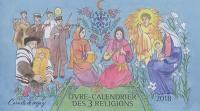 Livre-calendrier des 3 religions 2018 : carnets de voyage