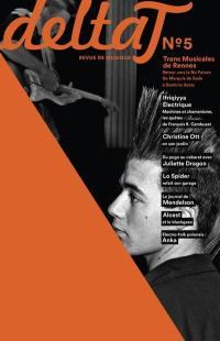 Delta T. n° 5, Trans Musicales de Rennes : retour vers le No future : de Marquis de Sade à Dominic Sonic