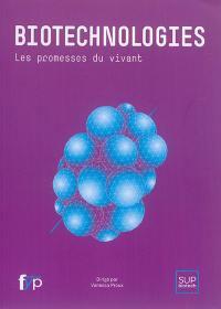 Biotechnologies : les promesses du vivant