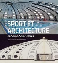 Sport et architecture en Seine-Saint-Denis : les équipements sportifs de la banlieue du Nord-Est parisien (XIXe-XXIe siècle)