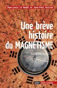 Une brève histoire du magnétisme : de l'aimant à la Terre
