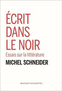 Ecrit dans le noir : essais sur la littérature