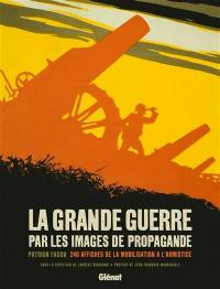 La Grande Guerre par les images de propagande