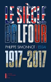 Le siècle Balfour (1917-2017)