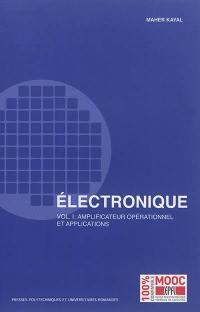 Electronique. Volume 1, Amplificateur opérationnel et applications