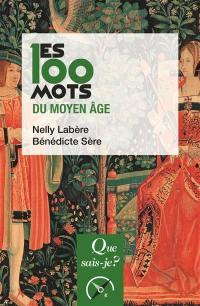 Les 100 mots du Moyen Age
