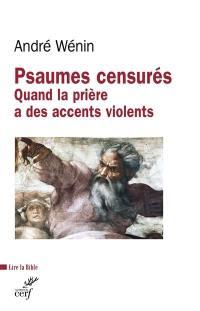 Psaumes censurés : quand la prière a des accents violents