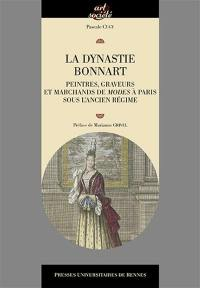 La dynastie Bonnart : peintres, graveurs et marchands de modes à Paris sous l'Ancien Régime