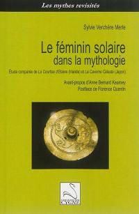 Le féminin solaire dans la mythologie : étude comparée de La courtise d'Etaine (Irlande) et La caverne céleste (Japon)