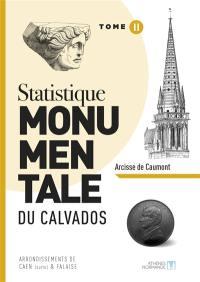 Statistique monumentale du Calvados. Volume 2, Arrondissements de Caen (suite) & Falaise