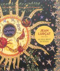 Jean Lurçat (1892-1966) : au seul bruit du soleil