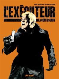 L'exécuteur. Volume 2, La confession