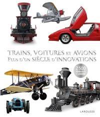 Trains, voitures et avions : plus d'un siècle d'innovations