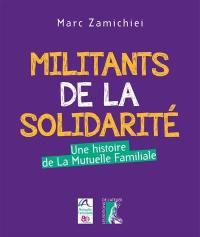 Militants de la solidarité : une histoire de la Mutuelle familiale