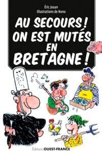Au secours ! On est mutés en Bretagne !