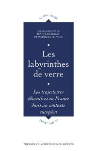 Les labyrinthes de verre : les trajectoires éducatives en France dans un contexte européen