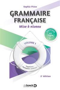 Grammaire française : supérieur, formation continue. Volume 1, Mise à niveau