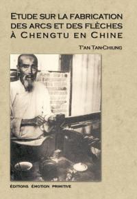 Etude sur la fabrication des arcs et des flèches à Chengtu en Chine