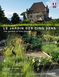 Le jardin des cinq sens = The garden of five senses