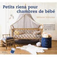 Petits riens pour chambre de bébé : 15 modèles de rangements et d'accessoires pour bébé, de 0 à 3 ans