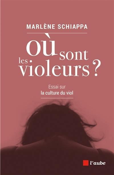 Où sont les violeurs ? : essai sur la culture du viol