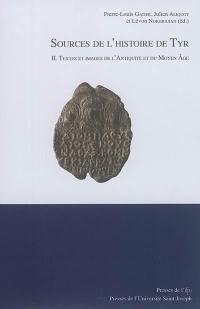 Sources de l'histoire de Tyr. Volume 2, Textes et images de l'Antiquité et du Moyen Age