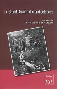 La Grande Guerre des archéologues
