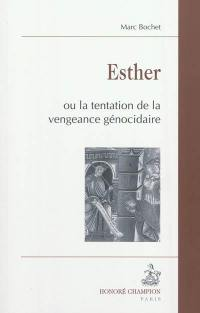 Esther ou La tentation de la vengeance génocidaire
