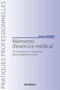 Mémento d'exercice médical : de l'empathie à la maltraitance, responsabilités et conflits